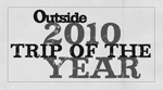 Trek Travel again wins Outside Magazines Trip of the Year in 2010